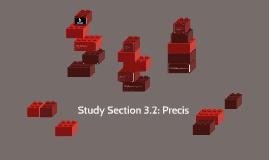 Study Section 3.2: Precis (pg.36)
