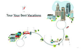 Tour Your Best Vacations