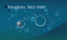 Presidents: 1865-1900