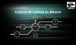 Copy of Control de calidad en México