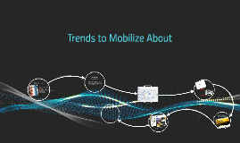 Trends to Mobilize About