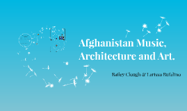 Afghanistan Music, Architecture and Art.