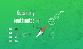 Océanos y continentes