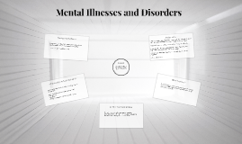 Mental Illnesses and Disorders