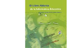 Libro abierto de la informática educativa.