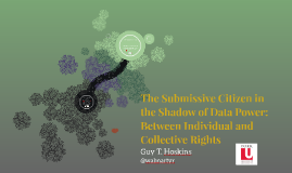 The Submissive Citizen in the Shadow of Data Power: Between