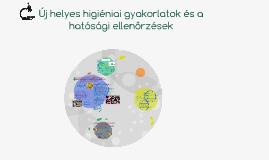 Copy of Új helyes higiéniai gyakorlatok és a hatósági ellenőrzések