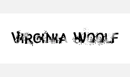 Copy of Week 13: Virginia Woolf I
