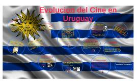 Copy of Evolucion del Cine en Uruguay