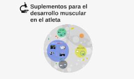 Suplementos para el desarrollo muscular en el atleta