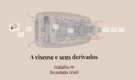 A viscose e seus derivados