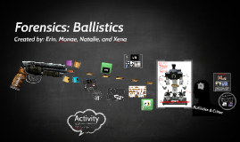 Forensics: Ballistics Notes
