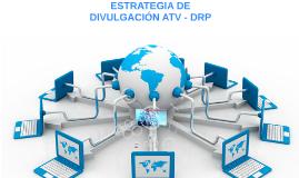 Estrategia de divulgación sobre ATV - DRP