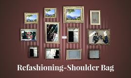 Refashioning-Shoulder Bag
