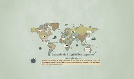 La caída de los grandes imperios americanos