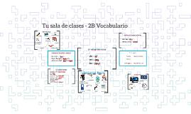 Tu sala de clases - 2B Vocabulario