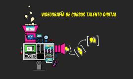 VIDEOGRAFÍA DE CURSOS TALENTO DIGITAL
