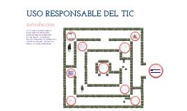 USO RESPONSABLE DEL TIC