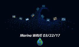 Marina WAVE 03/22/17