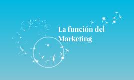 La función del Marketing