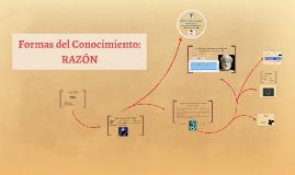 Copy of Formas del Conocimiento: La Razón