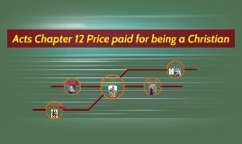 Acts Chapter 12 Price paid for being a Christian