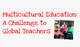 challenge of defining a single muliticultural education - the challenge of defining a single multicultural education as stated in the first paragraph of this article, multicultural education has been transformed, refocused, reconceptualized, and in a constant state of evolution both in theory and in practice.