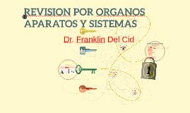 REVISION POR ORGANOS APARATOS Y SISTEMAS