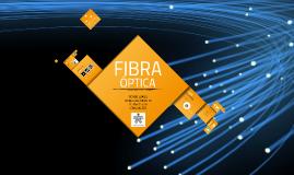 Fibra Óptica by ricardo loaiza