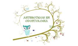 Copy of ANTIBIOTICOS EN ODONTOLOGIA