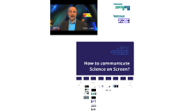 How to communicate Science on Screen?