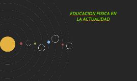 EDUCACION FISICA EN LA ACTUALIDAD