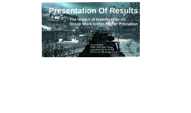 Presentation of Results: The Impact of Gamification on Group Work within Higher Education
