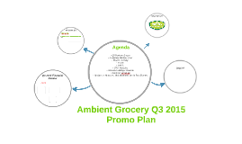 Ambient Grocery Q3 2015 Promo Plan