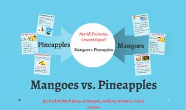 Mangoes vs. Pineapples