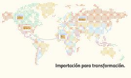 Importación para transformación.
