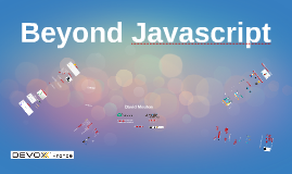 Beyond Javascript for Devoxx