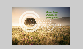 Do you know Professional Development?