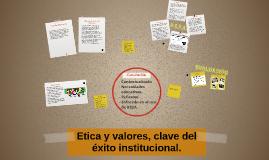 Etica y valores, clave del éxito institucional.