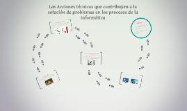 Copy of Las Acciones técnicas que contribuyen a la solución de probl