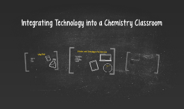 Integrating Technology into a Chemistry Classroom