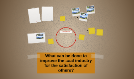 What can be done to improve the coal industry for the sastis