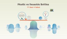 Plastic vs Reusable Bottles