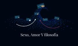 SEXO, AMOR Y FILOSOFIA
