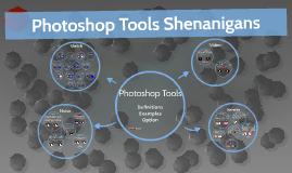 Photoshop Tools Shinanigan