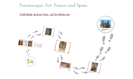 Romanesque Art- France and Spain