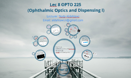 Lec 8 OPTO 225 (Ophthalmic Optics and Dispensing I)