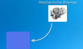 Mechanische Bremse