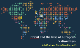 Copy of Brexit and the Rise of European Nationalism