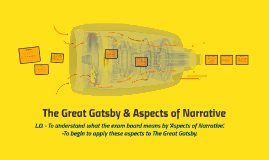 The Great Gatsby & Aspects of Narrative